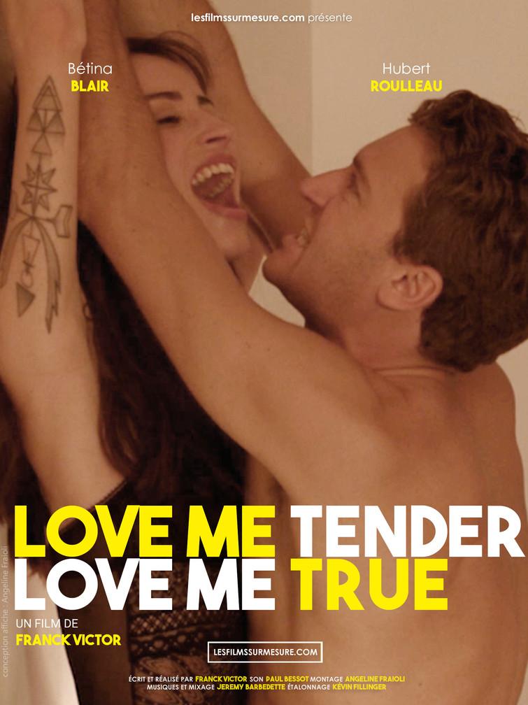 LOVE ME TENDER LOVE ME TRUE