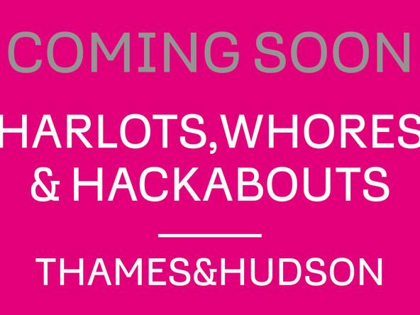 Harlots, Whores & Hackabouts