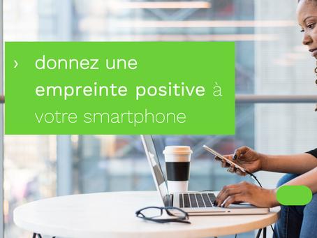Sais-tu que ton smartphone peut avoir une empreinte carbone positive ?