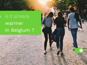 Is it already warmer in Belgium?