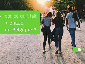 Est-ce qu'il fait déjà plus chaud en Belgique ?
