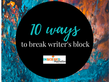 Break Through Writer's Block