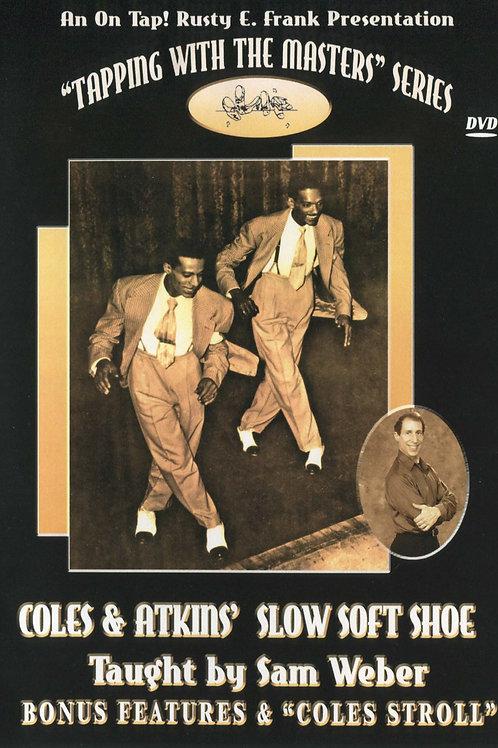 Coles & Atkins' Slow Soft Shoe (DVD)