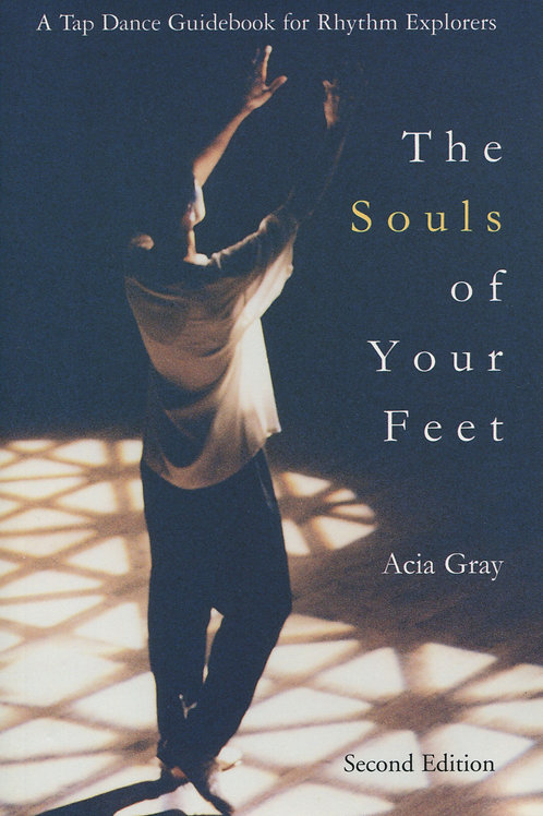 The Souls of Your Feet   by Acia Grey