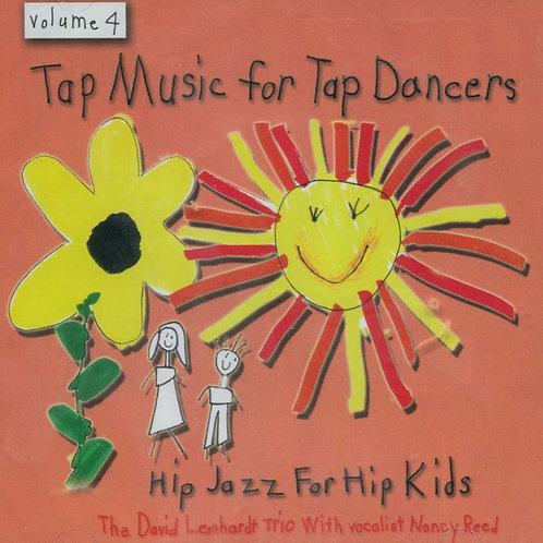 Music For Tap Dancers - Volume 4 - Hip Jazz for Hip Kids (CD)