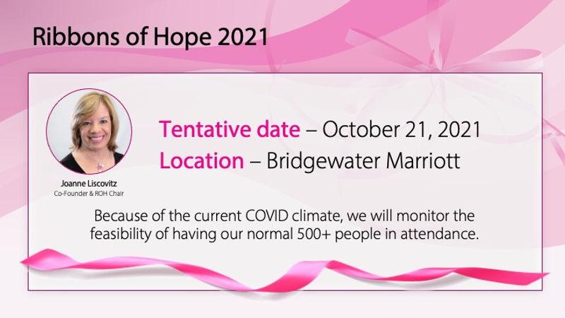 Ribbons of Hope 2021, tentative date - October 21, 2021, Bridgewater Marriott, Bridgewater, NJ
