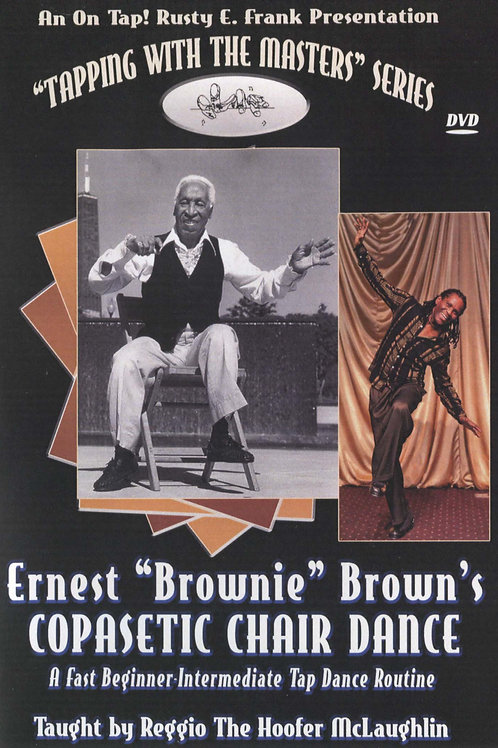 """Ernest """"Brownie"""" Brown's Copasetic Chair Dance (DVD)"""