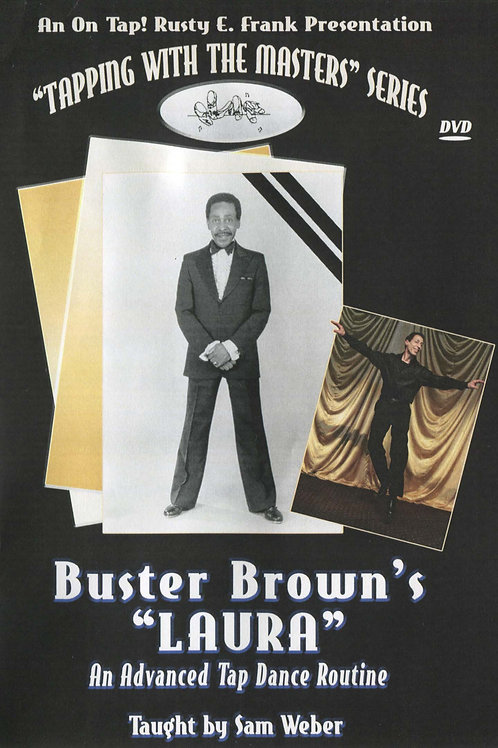 "Buster Brown's ""Laura"".. An Advanced Tap Routine (DVD)"