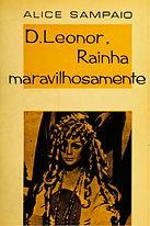 D. Leonor, Rainha Maravilhosamente by Alice Sampaio