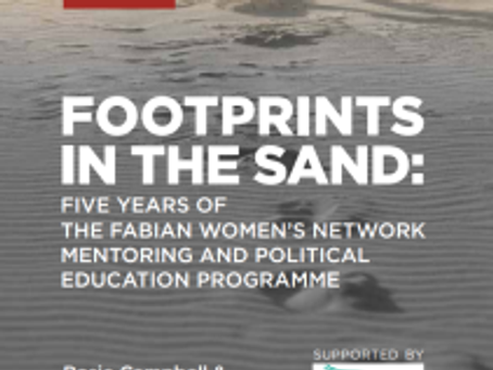 Footprints in the sand: Five years of the Fabian Women's Network mentoring and political educa