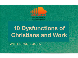 10 Dysfunctions of Christians and Work