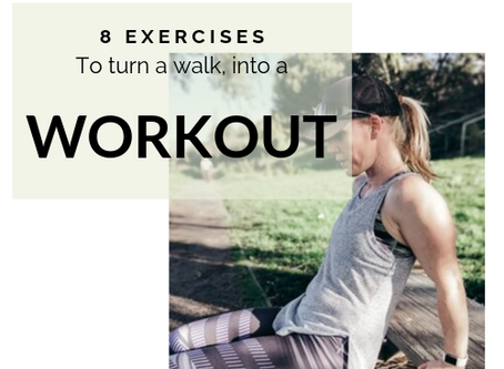 8 Exercises That Will Turn A Walk, Into A Workout