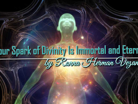 Your Spark of Divinity Is Immortal and Eternal