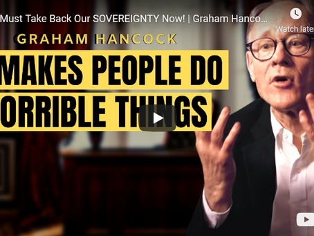 We Must Take Back Our SOVEREIGNTY Now! | Graham Hancock
