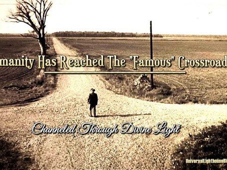 """Humanity Has Reached The """"Famous"""" Crossroads"""