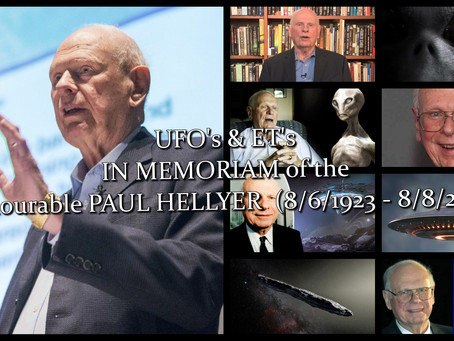 UFO's & ET's ~ IN MEMORIAM of the Honourable PAUL HELLYER  (8/6/1923 - 8/8/2021)