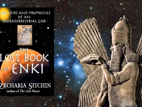 The Lost Book Of Enki ~ Memories and Prophecies of an Extraterrestrial God