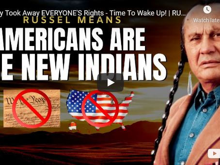 They Took Away EVERYONE'S Rights - Time To Wake Up! | RUSSELL MEANS