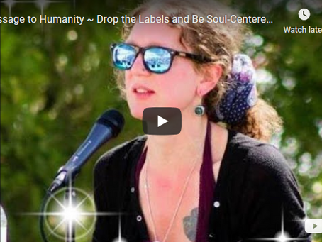 Message to Humanity ~ Drop the Labels and Be Soul-Centered & Sovereign ~ Laura Eisenhower