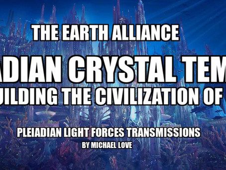 PLEIADIAN TEMPLES OF EARTH - REBUILDING THE CIVILIZATION OF LIGHT ~ MICHAEL LOVE