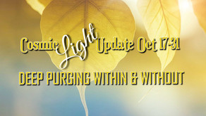 Cosmic Light Update Oct. 17-31 🌕🎃✨ DEEP PURGING WITHIN & WITHOUT