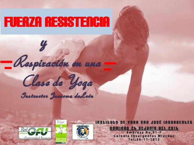 FUERZA RESISTENCIA Y RESPIRACIÓN EN UNA CLASE DE YOGA