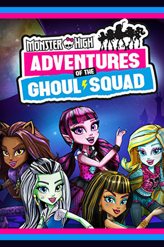 Monster High Adventures of the Ghoul Squad