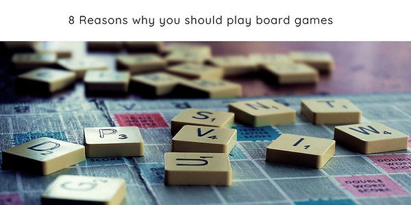 8 Reasons why you should play board game