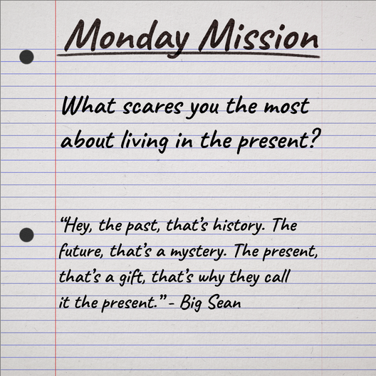 Monday Mission- What scares you the most