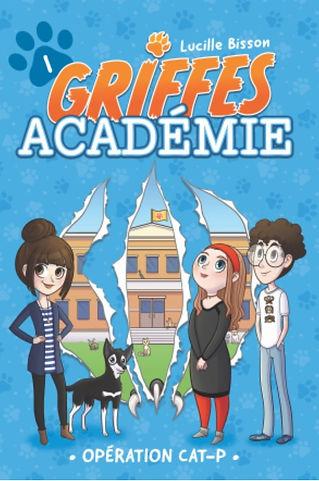 Griffes Académie - Tome 1 - Opération CAT-P