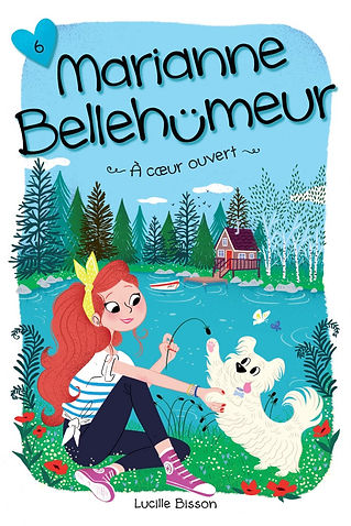 Marianne Bellehumeur - Tome 6 - À coeur ouvert