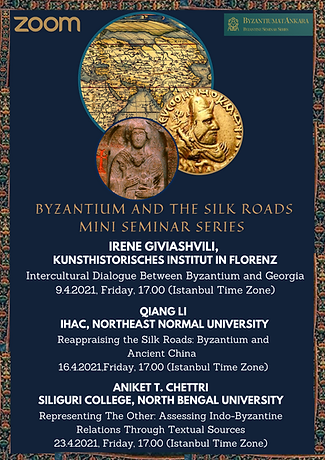 Byzantium and the Silk Roads, Mini Semin