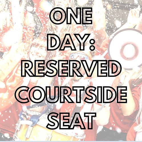 One Day:  Reserved Courtside Seat