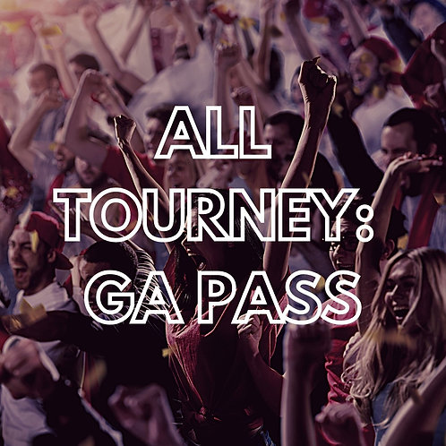 All Tourney:  General Admission Pass