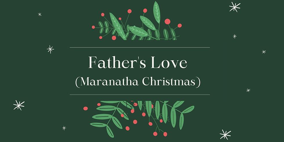 Maranatha Christmas - Father's Love