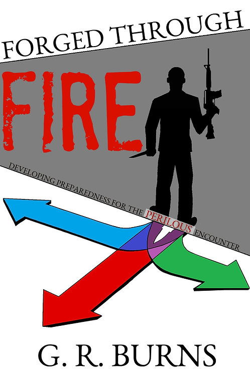 Forged Through Fire: Developing Preparedness for the Perilous Encounter