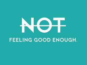 Feeling Good Enough