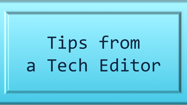 Tips from a Tech Editor! No. 1