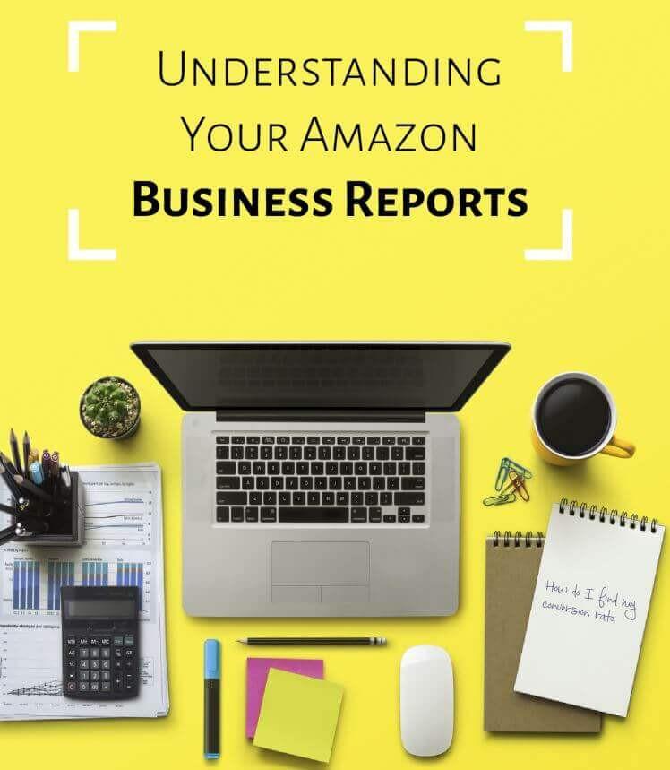 Understanding your Amazon Business Reports