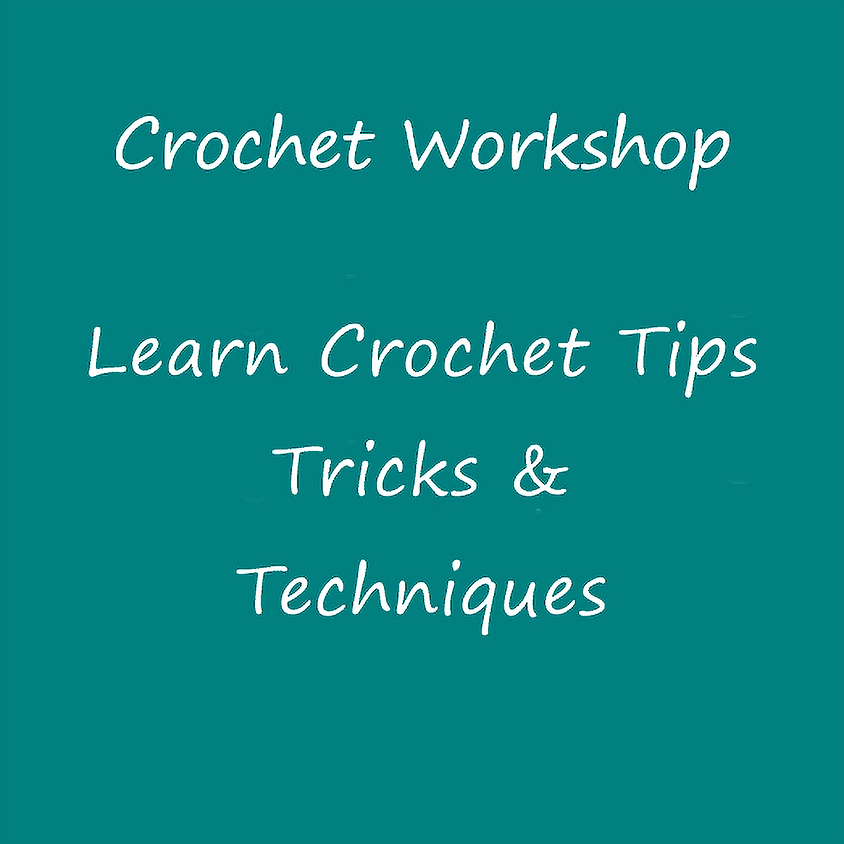 Learn Crochet Tips, Tricks & Techniques