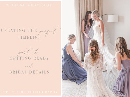 Creating the Perfect Timeline! Getting Ready + Bridal Details (Part 1)