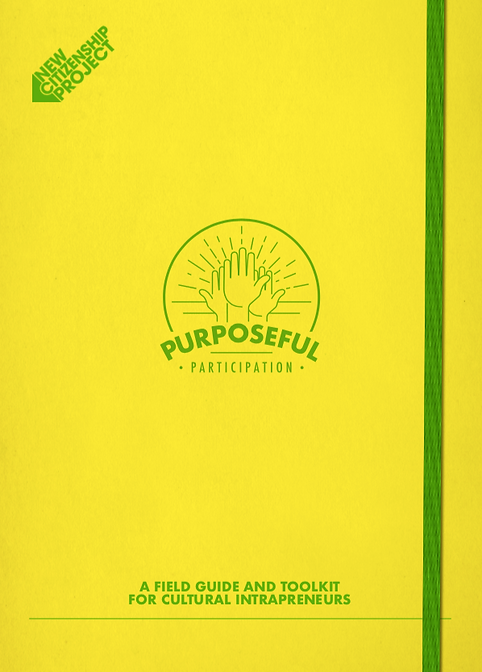 Front cover of Purposeful Partcipation: A Field Guide and Toolkit for Cultural Intrapreneurs