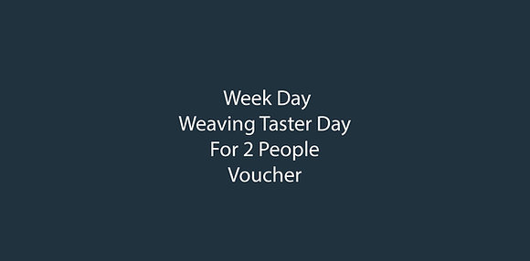 Week Day - Private Weaving Taster Day for 2 People
