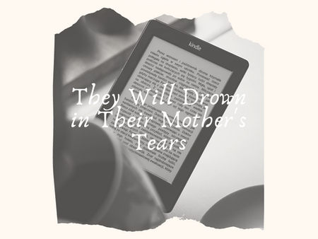 Review: They Will Drown In Their Mother's Tears