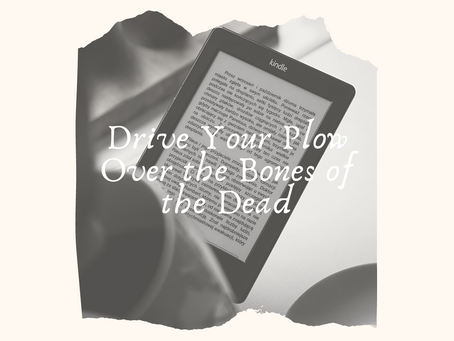 Review: Drive Your Plow Over the Bones of the Dead
