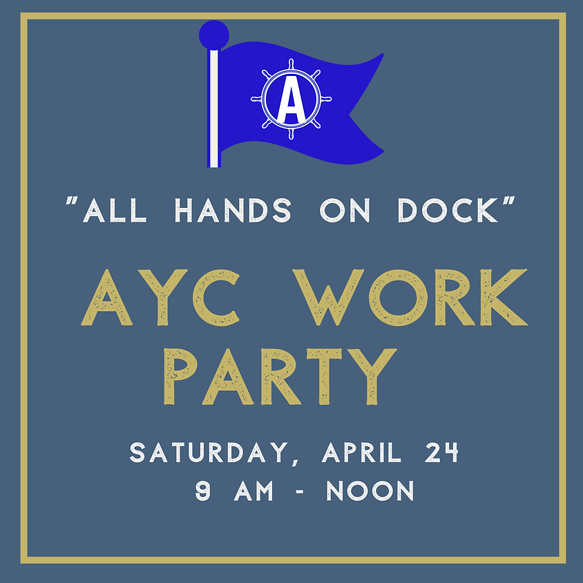 """AYC Work Party """"All Hands On Dock"""""""
