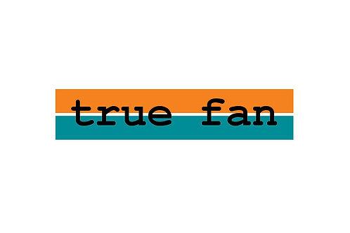 True Fan Decal