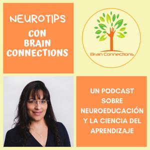 Neurotips con Brain Connections un podcast para educadores, terapeutas y todo el que desee aprender