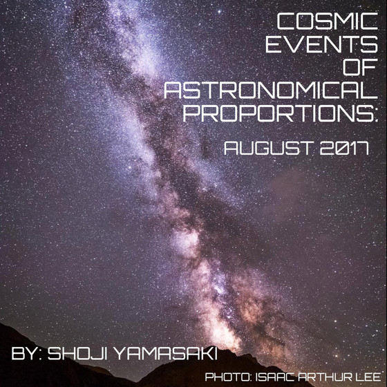 Cosmic Events of Astronomical Proportions: August 2017