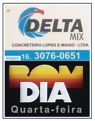DELTA MIX CONCRETEIRA - BOM DIA!  QUARTA